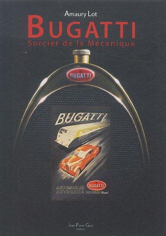 9782914856188: Bugatti - Sorcier de la mécanique