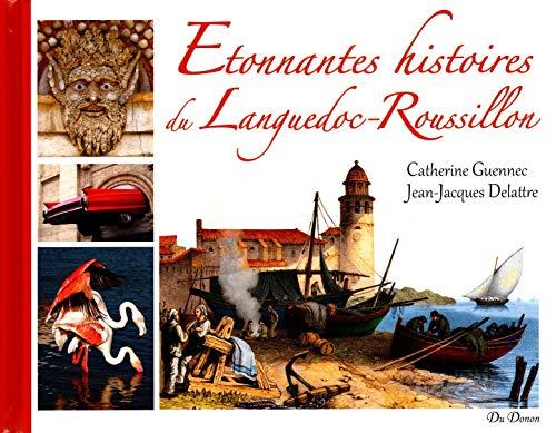 9782914856737: Etonnantes Histoires du Languedoc Rousillon