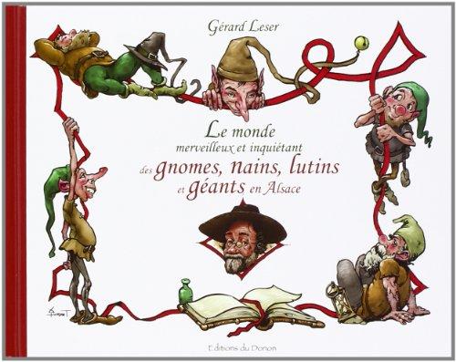 9782914856805: Le Monde Merveilleux et Inquiétant des Gnomes, Nains, Lutins et Géants en Alsace