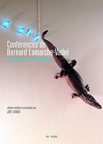 Conférences de Bernard Lamarche-Vadel : La bande-son de l'art contemporain: Bernard ...