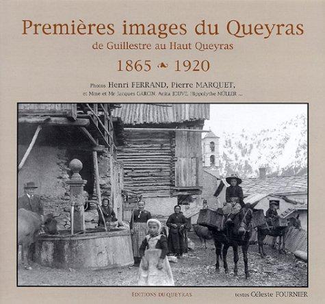 9782914866064: Premières images du Queyras : De Guillestre au Haut Queyras (1865-1920)