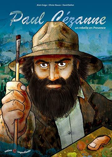 9782914880015: Paul Cézanne Un rebelle en Provence