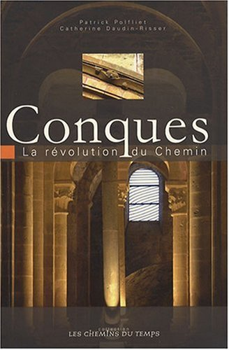 9782914895033: Conques : La r�volution du Chemin