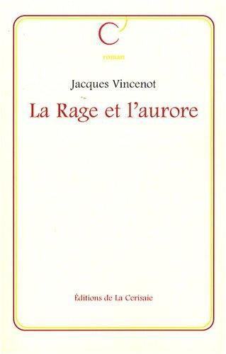 9782914908474: La Rage et l'Aurore