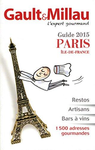 Gault & Millau - Guide 2015 Paris Île-de-France: Gault & Millau