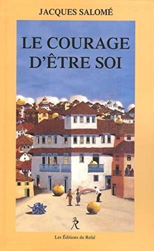 COURAGE D'ÊTRE SOI (LE): SALOME JACQUES