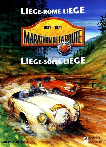 9782914920421: Marathon de la route 1931-1971 : Liège-Rome-Liège, Liège-Sofia-Liège