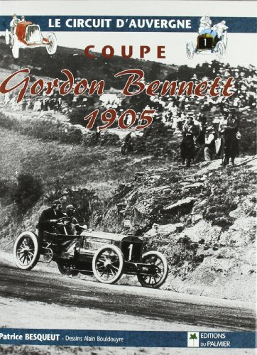 Coupe Gordon Bennett 1905 (French Edition): Besqueut, Patrice