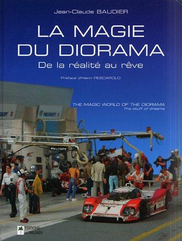 La magie du diorama : The magic: Jean-Claude Baudier; Pierre
