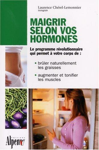9782914923002: Maigrir selon vos hormones
