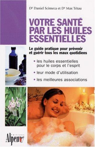 9782914923095: Votre santé par les huiles essentielles