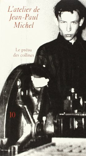 9782914945943: Revue le Preau des Collines N 10 / l'Atelier de Jean-Paul Michel (French Edition)