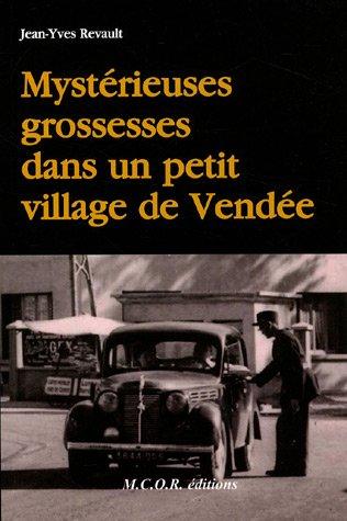 9782914946391: Mystérieuses grossesses dans un petit village de Vendée