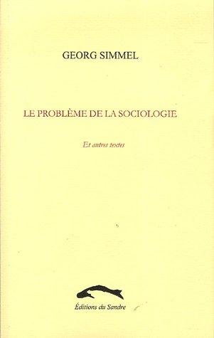 Le problème de la sociologie : Et autres textes Simmel, Georg