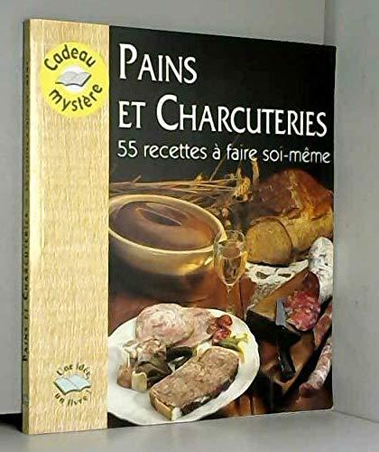 9782914961004: Pains et charcuteries - 55 recettes a faire soi-meme