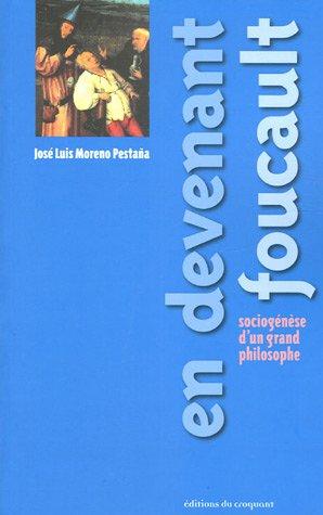 En devenant Foucault (French Edition): José-Luis Moreno Pestana