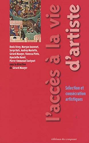 L'accès à la vie d'artiste (French Edition): Collectif