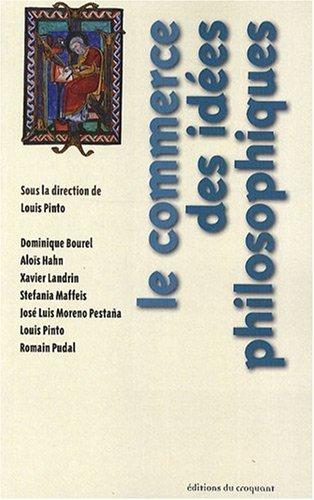 Le commerce des idées philosophiques (French Edition): Louis Pinto