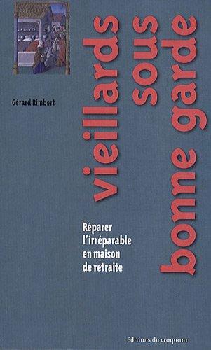 Vieillards sous bonne garde (French Edition): Rimbert Gérard