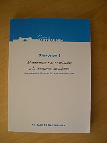 9782914991001: Mauthausen : de la mémoire à la conscience politique : Actes du symposium européen Mauthausen-Linz (Autriche), 29, 30 et 31 octobre 2000
