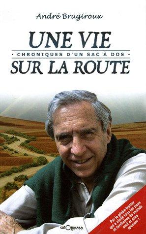 VIE SUR LA ROUTE -UNE-: BRUGIROUX ANDRE