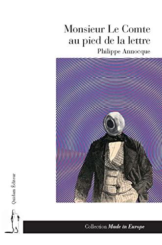 9782915018509: Monsieur Le Comte au pied de la lettre : Calembredaine héro\