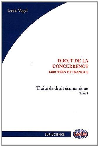 9782915029437: Traité de droit économique : Tome 1, Droit de la concurrence européen et français