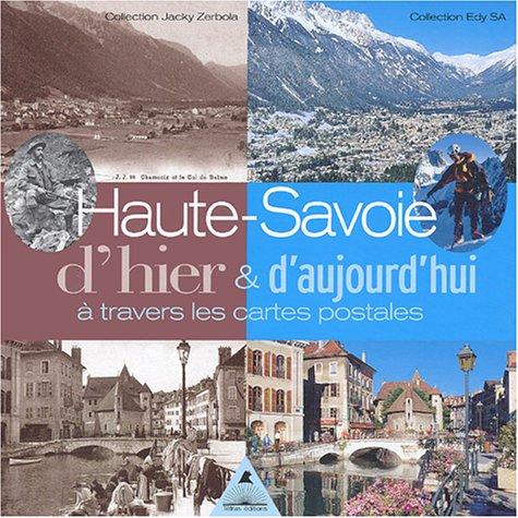 Haute-Savoie d'hier & [et] d'aujourd'hui a travers les cartes postales :; ...