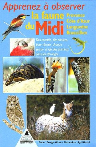 9782915031300: Apprenez à observer la faune du Midi : Provence, Côte d'Azur, Languedoc, Roussillon