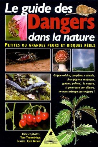 9782915031386: Le guide des Dangers dans la nature : Petites ou grandes peurs et risques réels