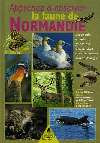 9782915031447: Apprenez à observer la faune de Normandie : Des conseils, des astuces pour réussir chaque saison à voir des animaux sans les déranger