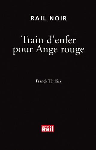9782915034134: Train d'enfer pour Ange rouge (Rail noir)