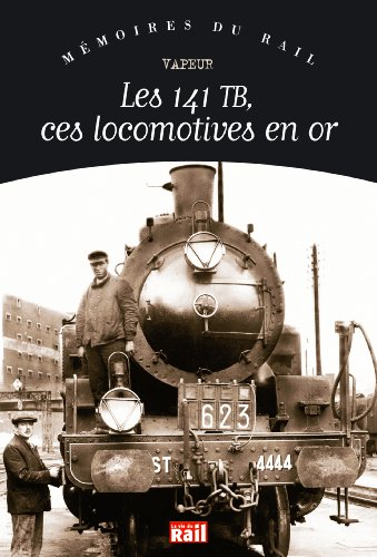 9782915034370: Les 141 tb, ces locomotives en or