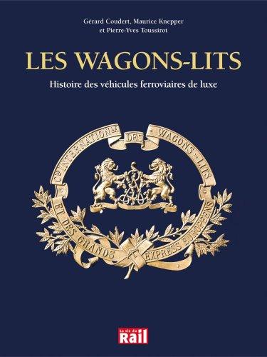 9782915034974: La Compagnie des wagons-lits : Histoire des véhicules ferroviaires de luxe
