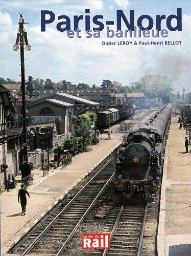 Paris-Nord et Sa Banlieue (French Edition): Leroy/Bellot