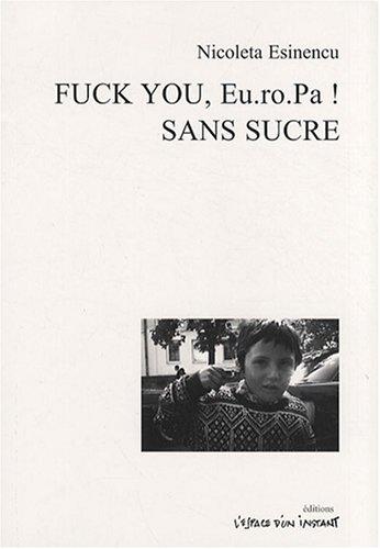 9782915037364: Fuck you, Eu.ro.Pa ! et Sans sucre