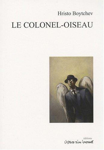 9782915037401: Le colonel-oiseau