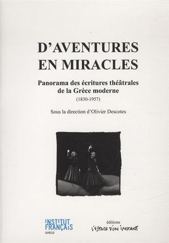 9782915037883: D'aventures en miracles : Panorama des écritures théâtrales de la Grèce moderne (1830-1957)