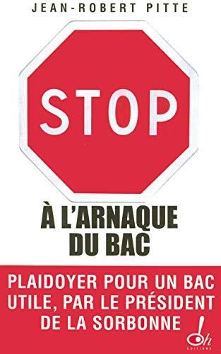 9782915056549: Stop � l'arnaque du bac ! : Plaidoyer pour un bac utile