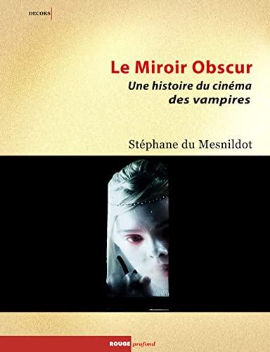 Miroir obscur (Le): Du Mesnildot, Stéphane