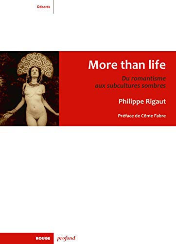 More than life: Rigaut, Philippe