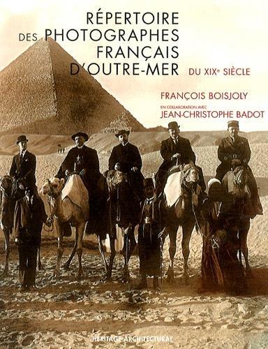 Répertoire des photographes français d'Outre-Mer de 1839 à 1920 [.: ...