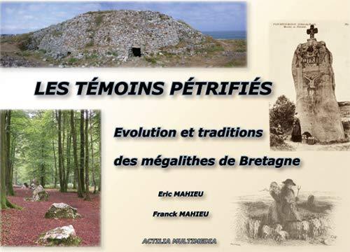 9782915097108: Témoins Petrifies Evolutions et Tradtions des Megalithes