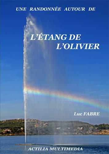 9782915097283: Une Randonnée Autour de l'Etang de l'Olivier