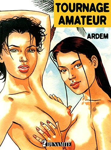 LES FILMS DE JUSTINE TOME 2:TOURNAGE AMATEUR: ARDEM: