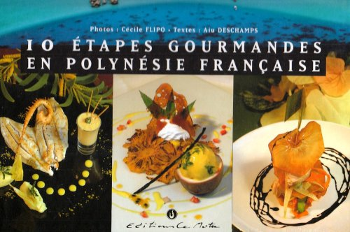 French Polynesia in 10 Gourmet Stages