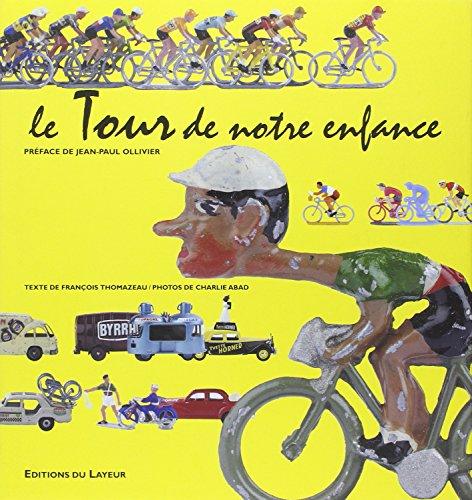 9782915118728: Le Tour de notre enfance (French Edition)