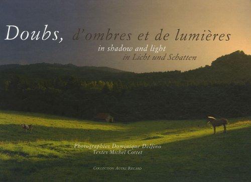 9782915122176: Doubs, d'ombres et de lumi�res : Edition trilingue fran�ais-anglais-allemand