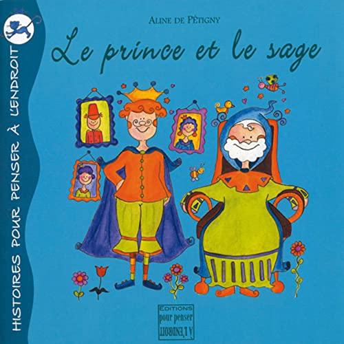 PRINCE ET LE SAGE -LE-: PETIGNY ALINE DE