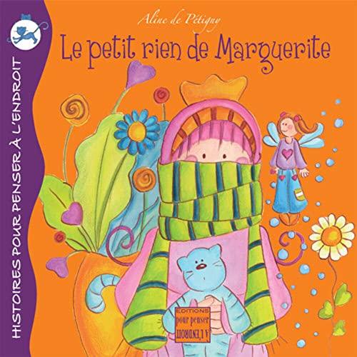 PETIT RIEN DE MARGUERITE -LE-: PETIGNY ALINE DE